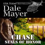 SEALs of Honor: Chase Book 10: SEALs of Honor, Dale Mayer