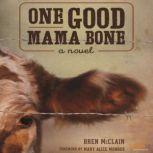 One Good Mama Bone, Bren McClain