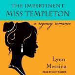 The Impertinent Miss Templeton A Regency Romance, Lynn Messina