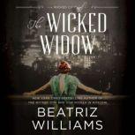 The Wicked Widow A Wicked City Novel, Beatriz Williams