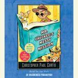 Mr. Chickee's Messy Mission, Christopher Paul Curtis