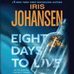 Eight Days to Live An Eve Duncan Forensics Thriller, Iris Johansen
