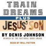 Train Dreams and Jesus's Son, Denis Johnson