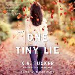 One Tiny Lie, K.A. Tucker