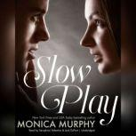 Slow Play, Monica Murphy