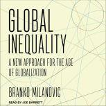 Global Inequality A New Approach for the Age of Globalization, Branko Milanovic