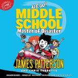 Middle School: Master of Disaster, James Patterson