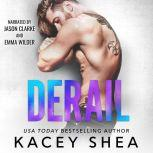 Derail, Kacey Shea
