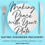 Making Peace with Your Plate Eating Disorder Recovery 2nd Edition, LCSW Andrus