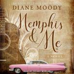Memphis & Me A Novel, Diane Moody