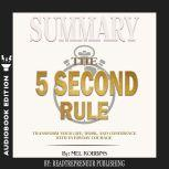 Summary of The 5 Second Rule: Transform Your Life, Work, and Confidence with Everyday Courage by Mel Robbins, Readtrepreneur Publishing