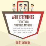 Agile Ceremonies: The details you were missing, Dmitri Iarandine