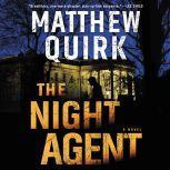 The Night Agent A Novel, Matthew Quirk