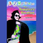 A to Z Mysteries: The Vampire's Vacation, Ron Roy