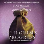 John Bunyan's The Pilgrim's Progress A Classic Story Wonderfully Told, Max McLean