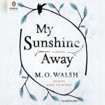 My Sunshine Away, M. O. Walsh