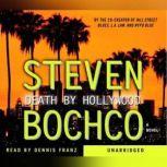 Death By Hollywood, Steven Bochco