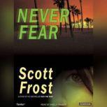 Never Fear, Scott Frost