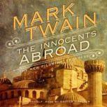 The Innocents Abroad Or, The New Pilgrims Progress, Mark Twain