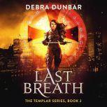 Last Breath, Debra Dunbar
