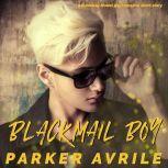 Blackmail Boy A Runaway Model Gay Romance Short Story, Parker Avrile