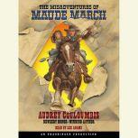 The Misadventures of Maude March, Audrey Couloumbis