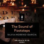 The Sound of Footsteps A Short Horror Story, Silvia Moreno-Garcia