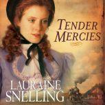 Tender Mercies, Lauraine Snelling