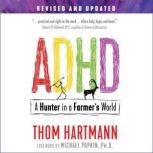 ADHD A Hunter in a Farmer's World, Thom Hartmann