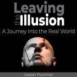 Leaving the Illusion, Joseph Plummer