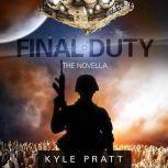 Final Duty, Kyle Pratt