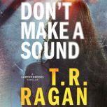 Don't Make a Sound A Sawyer Brooks Thriller, T.R. Ragan