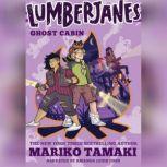 Lumberjanes Ghost Cabin, Mariko Tamaki