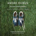 The Cross Country Runner Collected Short Stories and Novellas, Volume 3, Andre Dubus