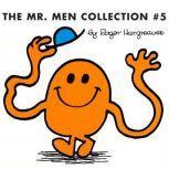 The Mr. Men Collection #5 Mr. Good; Mr. Nervous; Mr. Tickle; Mr. Nobody; Mr. Fussy; Mr. Worry; Mr. Stingy; Mr. Wrong; Mr. Uppity; Mr. Muddle; Mr. Mo, Roger Hargreaves