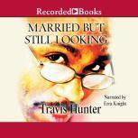 Married But Still Looking, Travis Hunter