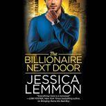 The Billionaire Next Door, Jessica Lemmon