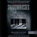 Shadowbosses Government Unions Control America and Rob Taxpayers Blind, Mallory Factor