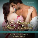 A Marriage Made in Scandal, Elisa Braden
