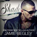 Shade, Jamie Begley