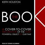 The Book A Cover-to-Cover Exploration of the Most Powerful Object of Our Time, Keith Houston