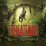 Threatened, Eliot Schrefer