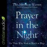 Prayer in the Night For Those Who Work or Watch or Weep, Tish Harrison Warren