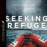 Seeking Refuge On the Shores of the Global Refugee Crisis, Stephan Bauman