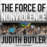 The Force of Nonviolence An Ethico-Political Bind, Judith Butler