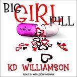 Big Girl Pill, KD Williamson