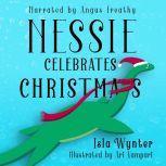 Nessie Celebrates Christmas, Isla Wynter