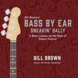 Sneakin' Sally A Bass Lesson on the Style of Robert Palmer, Bill Brown