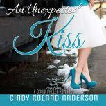 An Unexpected Kiss, Cindy Roland Anderson