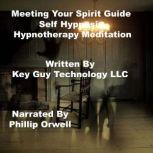 Meeting Your Spirit Guide Self Hypnosis Hypnotherapy Meditation, Key Guy Technology LLC